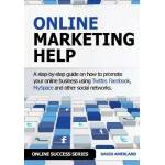 David Amerland Online Marketing Help: How to Promote Your Online Business Using Twitter, Facebook, Myspace and Other Social Networks ISBN: